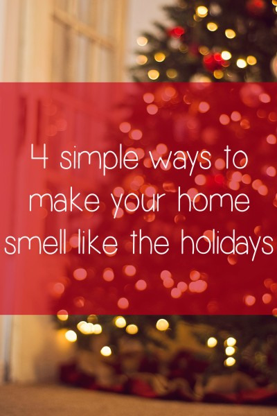 ways to make your home smell like the holidays